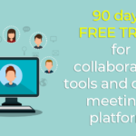 90 days FREE LICENSE for collaboration tools and online meetings platform