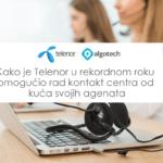 Kako je Telenor u rekordnom roku omogućio rad kontakt centra od kuća svojih agenata